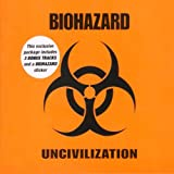 Uncivilization (Ltd)by Biohazard