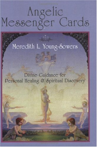Angelic Messenger Cards: Divine Guidance for Personal Healing and Spiritual Discovery, A Book and Divination Deck