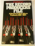 img - for Record Producers File: Directory of Rock Producers, 1962-83 book / textbook / text book