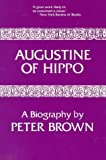 Augustine of Hippo: A Biography (0520014111) by Peter Brown