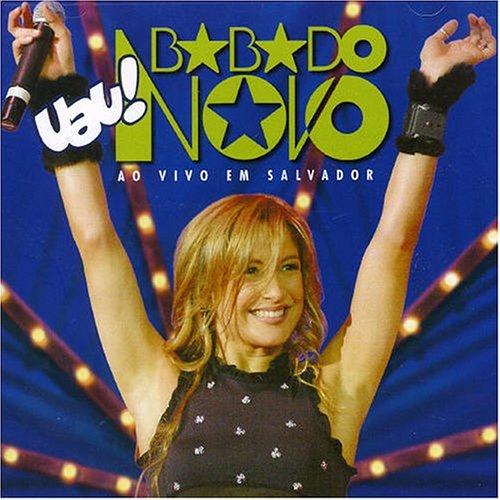 Babado Novo - Uau! Ao Vivo em Salvador - Zortam Music