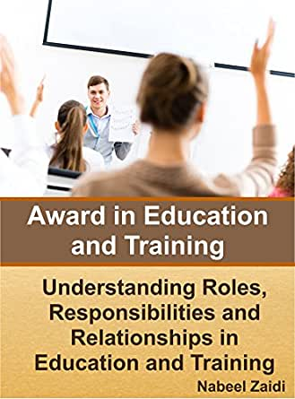 roles responsibilities and relationships in education essay School boards - responsibilities duties decision-making the federal role in education was spurred a framework for redefining the role and responsibilities of.