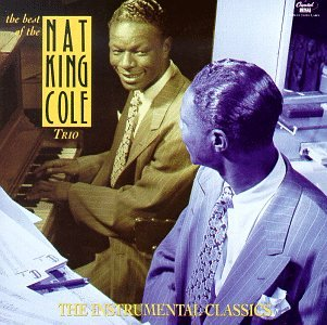 Nat King Cole - Nat King Cole Trio Instrumental Classics - Zortam Music