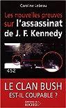 Les nouvelles preuves sur l'assassinat de John Fitzgerald Kennedy par Lebeau
