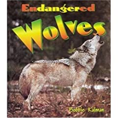 Endangered Wolves (Earth's Endangered Animals)