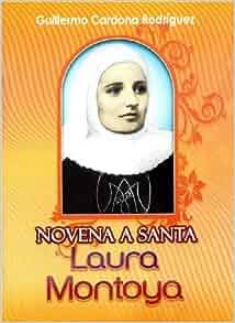Novena A Santa Laura Montoya: Guillermo Cardona Rodríguez