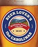 Beer Lovers the Carolinas: Best Breweries, Brewpubs & Beer Bars (Beer Lovers Series)
