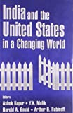 img - for India and the United States in a Changing World book / textbook / text book