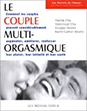 Le Couple multi-orgasmique : Les Secrets sexuels que chaque couple doit connatre