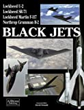 Image of Black Jets: The Development and Operation of America's Most Secret Warplane