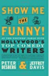 Show Me the Funny!: At the Writers' T...
