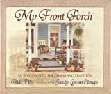 My Front Porch: An Invitation to the Charm and Tradition
