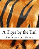 img - for A Tiger by the Tail (Large Print Edition): 40-Years' Running Commentary on Keynesianism book / textbook / text book