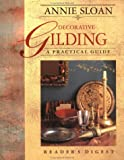 Annie Sloan Decorative Gilding: A Practical Guide