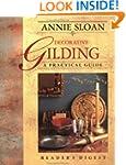 Annie Sloan Decorative Gilding: A Pra...