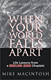 When Your World Falls Apart: Life Lessons from a Ground Zero Chaplain (0781438896) by Mike MacIntosh