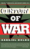 Century of War: Politics, Conflict, and Society Since 1914 (1565841913) by Gabriel Kolko