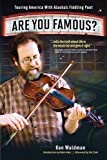 Are You Famous? Touring America with Alaskas Fiddling Poet