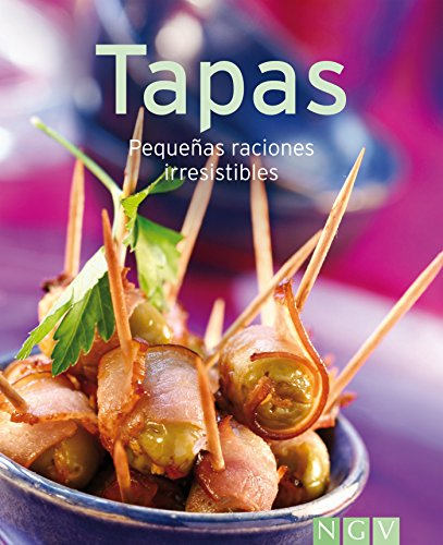 Tapas: Nuestras 100 mejores recetas en un solo libro (Spanish Edition) by Naumann & Göbel Verlag