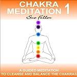 Chakra Meditation Class 1: An easy to follow guided meditation. | Sue Fuller