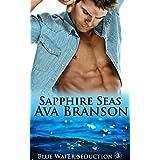 Sapphire Seas: (Blue Water Seduction Book 3) ~ Ava Branson
