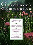 The Gardener's Companion: An Essential Guide to Plants and Planting (0517599341) by Brickell, Christopher