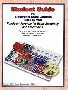 Student Guide for Electronic Snap Circuits Hands-on Program for Basic Electricity (Model SC-100R) from Elenco Electronics