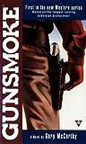 img - for Gunsmoke 1: The Novel book / textbook / text book
