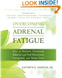 Overcoming Adrenal Fatigue: How to Restore Hormonal Balance and Feel Renewed, Energized, and Stress Free (New Harbinger Self-Help Workbook)