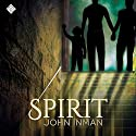Spirit Audiobook by John Inman Narrated by John Anthony Davis