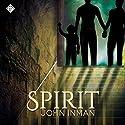 Spirit Audiobook by John Inman Narrated by John Anthony Davis