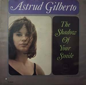 The Shadow of your Smile - Astrud Gilberto - Lyrics on ...