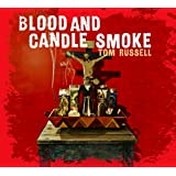 Blood And Candle Smokeby Tom Russell