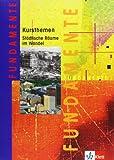 Fundamente Kursthemen: Städtische Räume im Wandel