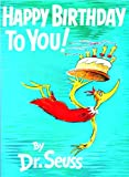 Dr Seuss Happy Birthday to You! (Classic Seuss)