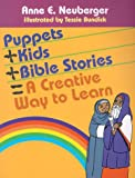 img - for Puppets + Kids + Bible Stories = A Creative Way to Learn book / textbook / text book