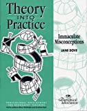 Immaculate Misconceptions (Theory into Practice)