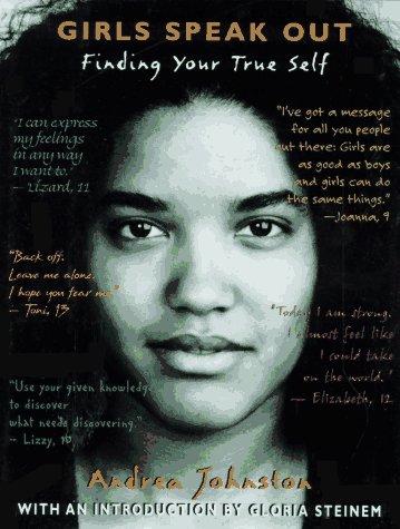 Girls Speak Out: Finding Your True Self, Johnston, Andrea