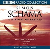 Simon Schama A History of Britain: v.3: Fate of Empire 1776 - 2000 Vol 3 (BBC Radio Collection)