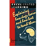 Excel-Erated Learning: Explaining in Plain English How Dogs Learn and How Best to Teach Them ~ Pamela J. Reid