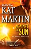 Against the Sun (Raines of Wind Canyon) by  Kat Martin in stock, buy online here