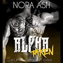 Alpha: Taken Audiobook by Nora Ash Narrated by Thurlow Holmes