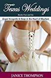 Texas Weddings (Books Five and Six): Angel Incognito & Deep in the Heart of Mayhem