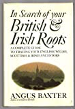In Search of Your British and Irish Roots (0688013503) by Angus Baxter