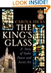 The King's Glass: A Story of Tudor Po...