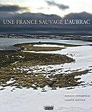echange, troc Renaud Dengreville, Colette Gouvion - Une France sauvage, l'Aubrac