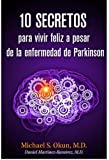 img - for 10 secretos para vivir feliz a pesar de la enfermedad de Parkinson: Parkinson's Treatment Spanish Edition: 10 Secrets to a Happier Life book / textbook / text book