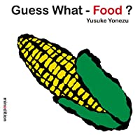 Guess What—Food?