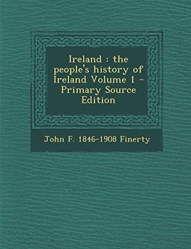 Ireland: the people's history of Ireland Volume 1