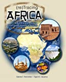 img - for (re)Tracing Africa: A Multi-Disciplinary Study of African History, Societies, and Culture by Salome Nnoromele, Ogechi Anyanwu(December 29, 2011) Paperback book / textbook / text book
